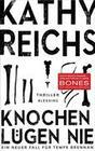 [Kathy Reichs: Knochen lügen nie]