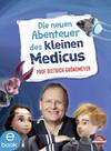 Die neuen Abenteuer des kleinen Medicus