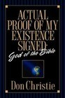 Actual Proof of My Existence Signed: God of the Bible