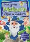 Mein großes Malbuch Elfen & Zauberer