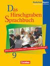 Das Hirschgraben Sprachbuch 9. Schülerbuch. Realschule. Bayern. Neue Rechtschreibung