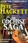 Die Cochise Saga Band 4