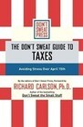 The Don't Sweat Guide to Taxes: Avoiding Stress Over April 15th