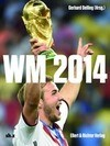 WM 2014 (Fußball Weltmeisterschaft)