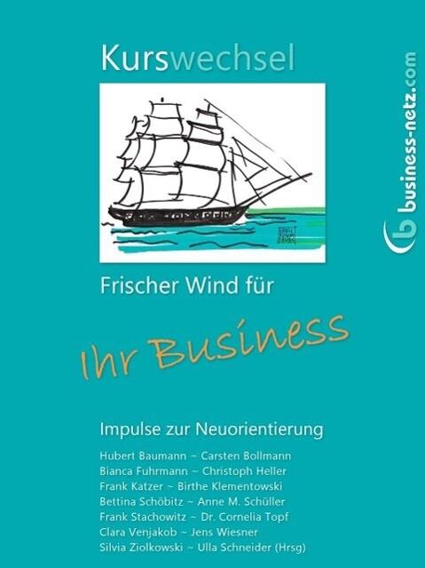 Kurswechsel: Frischer Wind für Ihr Business als eBook