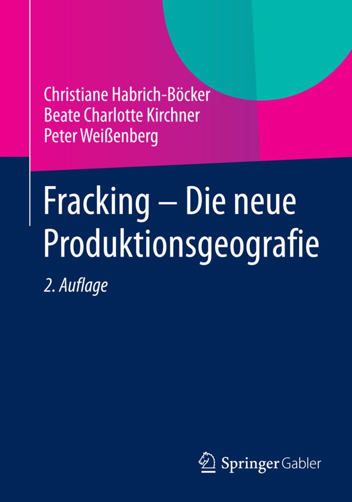 Fracking - Die neue Produktionsgeografie als Buch