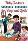 Betty Crocker's Cookbook for Boys and Girls