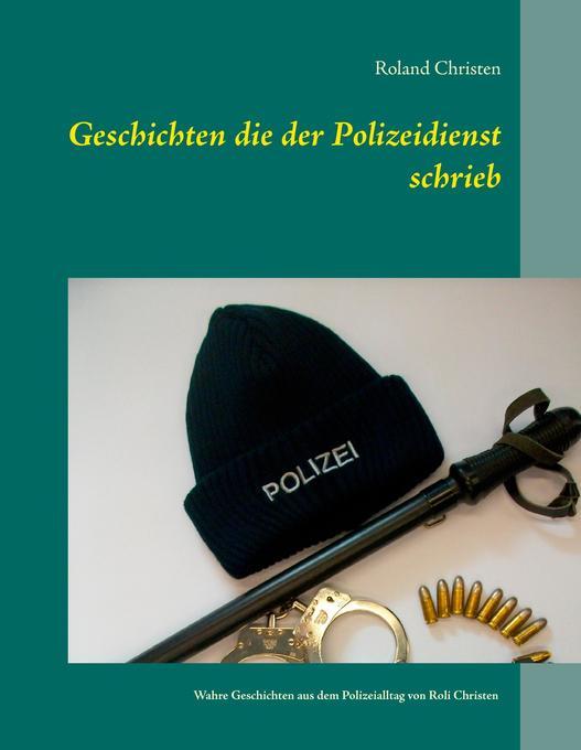 Geschichten die der Polizeidienst schrieb als Buch