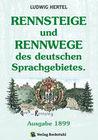 RENNSTEIG - Rennsteige und Rennwege des deutschen Sprachgebietes