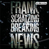 [Frank Schätzing: Breaking News]