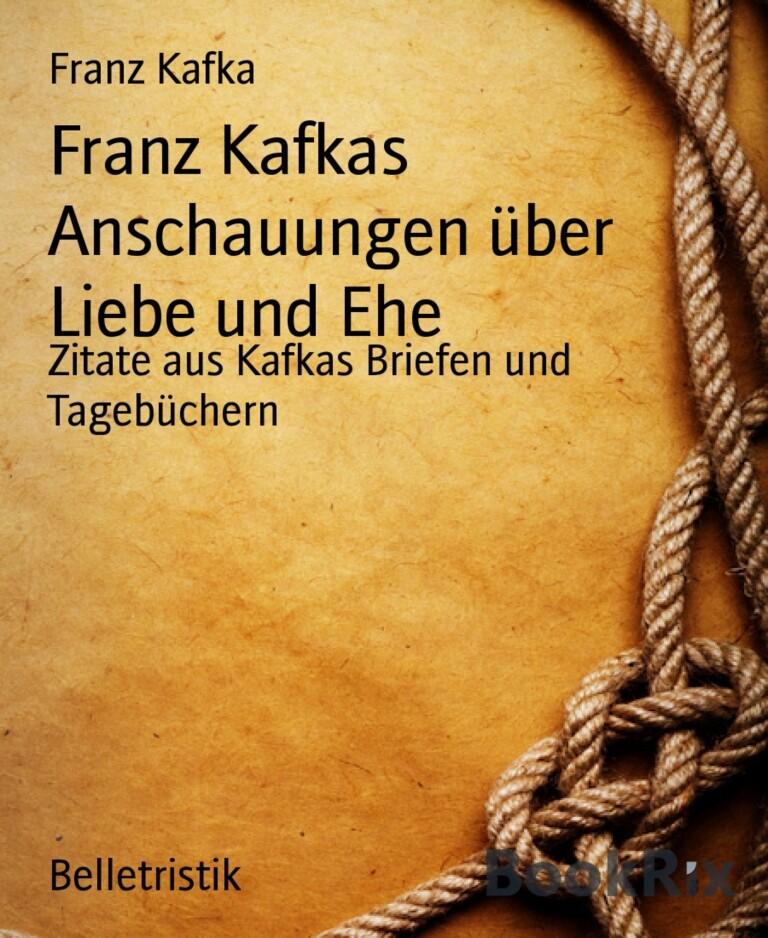 Franz Kafkas Anschauungen über Liebe und Ehe als eBook