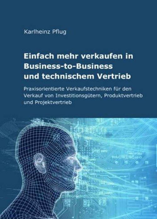 Einfach mehr verkaufen in Business-to-Business und technischem Vertrieb als eBook