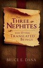 Three Nephites and Other Translated Beings