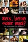 Sex, Liebe oder was?