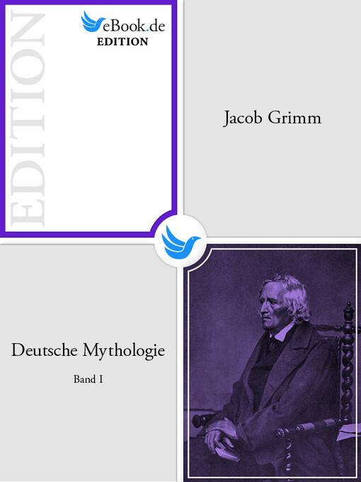 Deutsche Mythologie. Band I als eBook