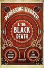 Peregrine Harker & the Black Death