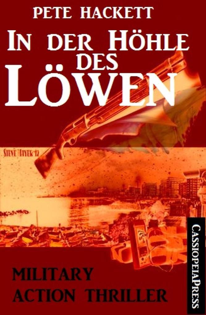 In der Höhle des Löwen: Military Action Thriller als eBook