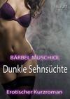 Dunkle Sehnsüchte. Erotischer Roman