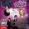 Die Vampirschwestern 2. Das Original-Hörspiel zum Film