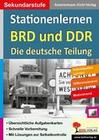 Kohls Stationenlernen BRD und DDR / Die deutsche Teilung