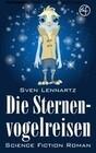 Die Sternenvogelreisen - Science-Fiction Roman