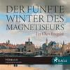 Der fünfte Winter des Magnetiseurs (Ungekürzt)
