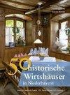 50 historische Wirtshäuser in Niederbayern