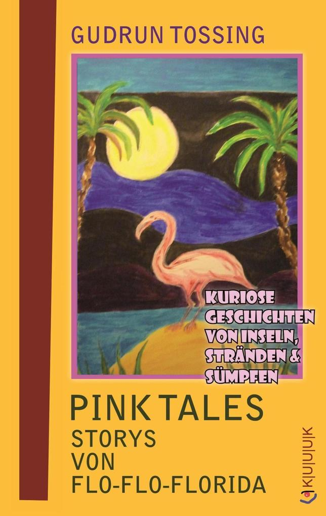 Pink Tales - Storys von Flo-Flo-Florida als eBook