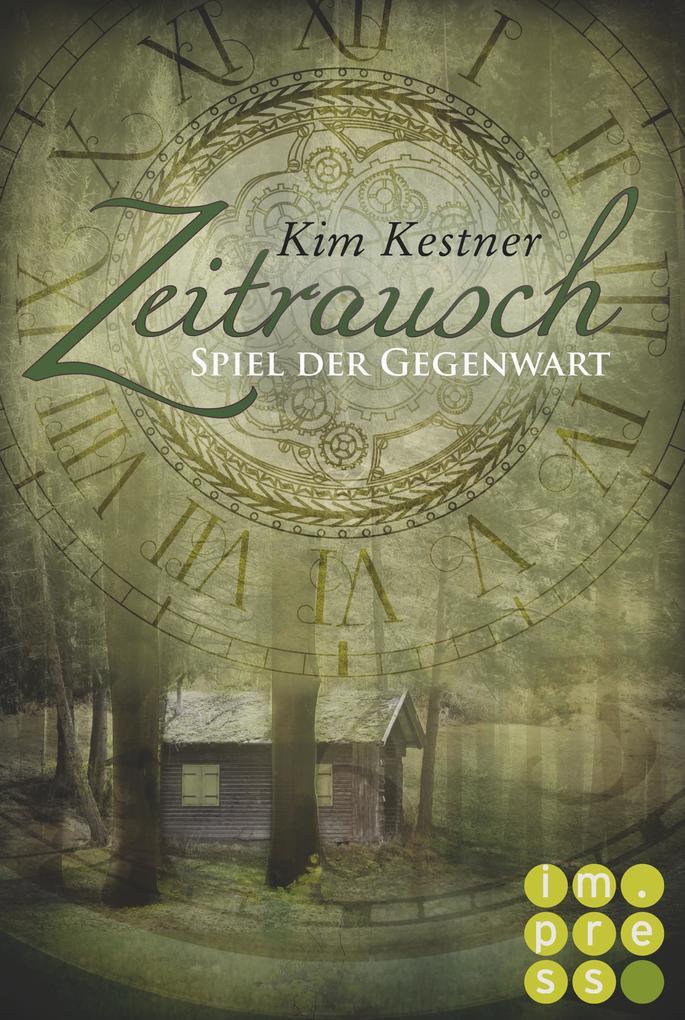 Die Zeitrausch-Trilogie 3: Spiel der Gegenwart als eBook