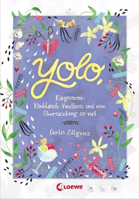 Yolo, Kaugummi-Knoblauch-Vanilleeis und eine Überraschung zu viel als Buch