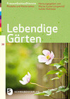 Lebendige Gärten