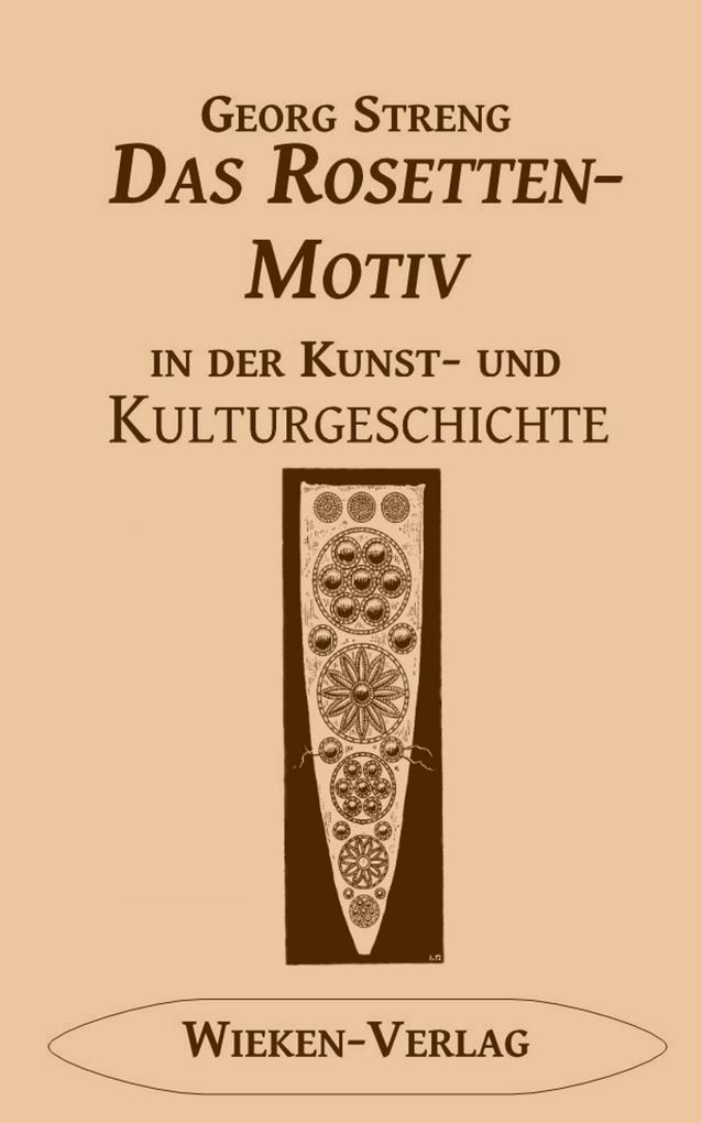 Das Rosettenmotiv in der Kunst- und Kulturgeschichte als eBook