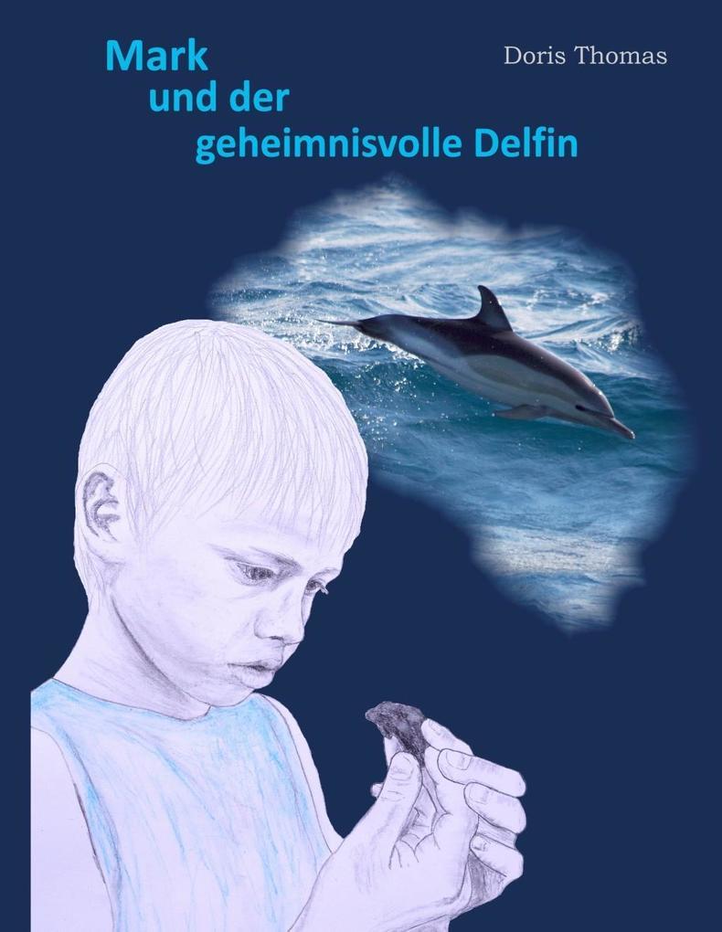 Mark und der geheimnisvolle Delfin als eBook
