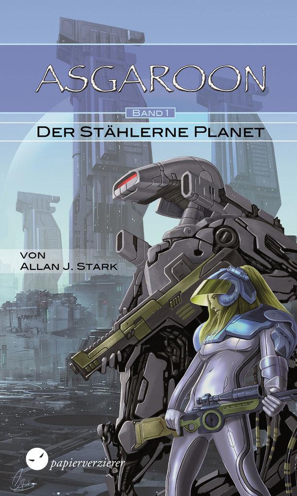 ASGAROON (1) - Der stählerne Planet als eBook