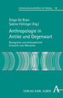 Anthropologie in Antike und Gegenwart