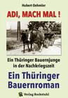 Adi, mach mal! Ein Thüringer Bauernjunge in der Nachkriegszeit