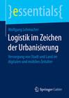 Logistik im Zeichen der Urbanisierung