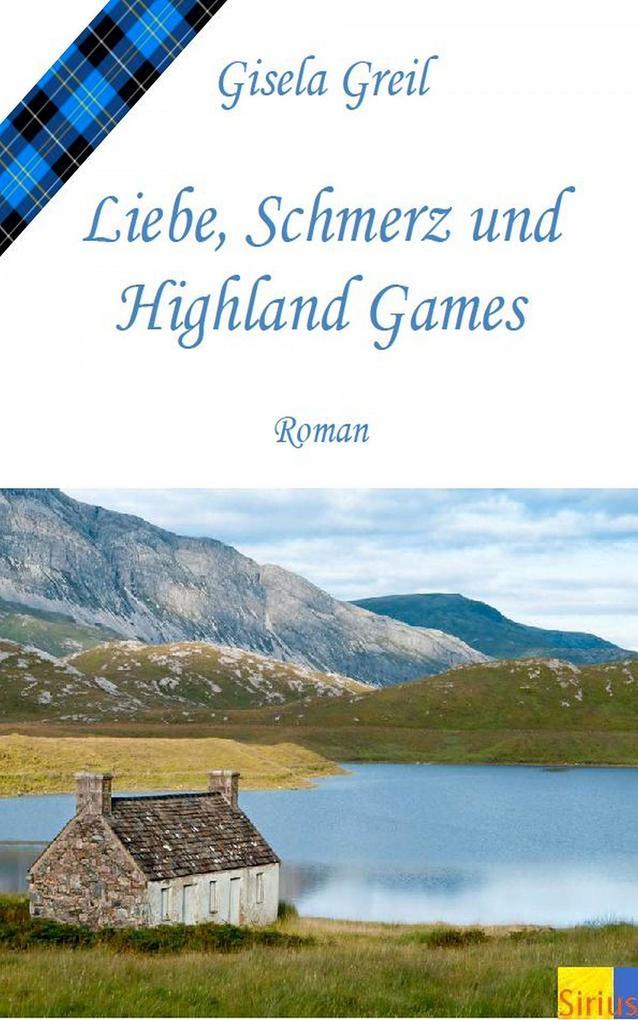 Liebe, Schmerz und Highland Games als eBook