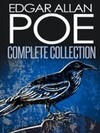 Complete Collection of Edgar Allan Poe (170+ Works - Complete Tales,Poems,Novels,Essays,Miscellaneous,Play)