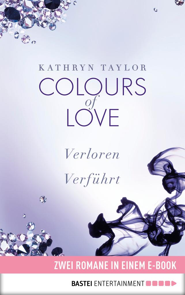 Colours of Love: Zwei Romane in einem Band als eBook