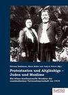 Protestanten und Altgläubige - Juden und Muslime