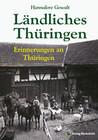 Ländliches Thüringen - Erinnerungen an Thüringen