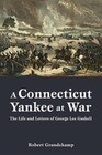 A Connecticut Yankee at War: The Life and Letters of George Lee Gaskell
