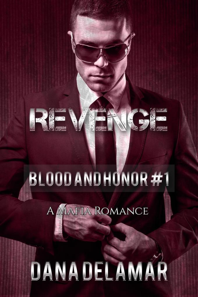 Revenge: A Mafia Romance (Blood and Honor, #1) als eBook