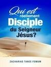 Qui Est Réellement Disciple Du Seigneur Jesus ? (Aides Pratiques pour les Vainqueurs, #24)