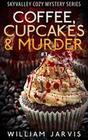Coffee, Cupcakes and Murder #1 (Skyvalley Cozy Mystery Series)