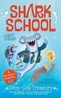Deep-Sea Treasury: Deep-Sea Disaster; Lights! Camera! Hammerhead!; Squid-Napped; The Boy Who Cried Shark
