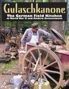 Gulaschkanone: The German Field Kitchen in World War II and Modern Reenactment