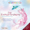 Die Einhornrakete - Abenteuer eines kleinen, pummeligen rosa Einhorns