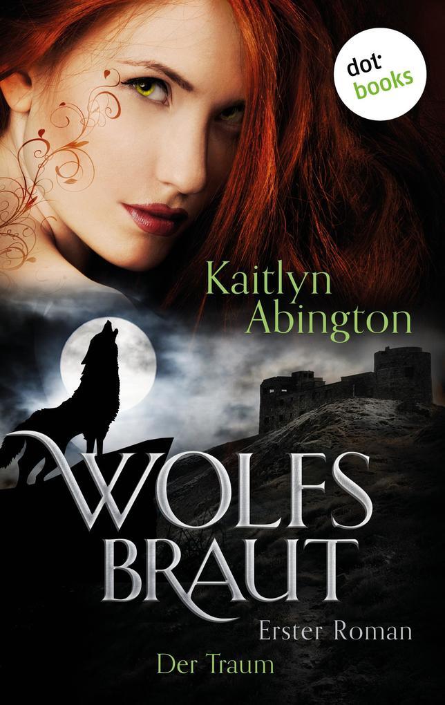 Wolfsbraut - Erster Roman: Der Traum als eBook